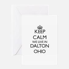 Keep calm we live in Dalton Ohio Greeting Cards
