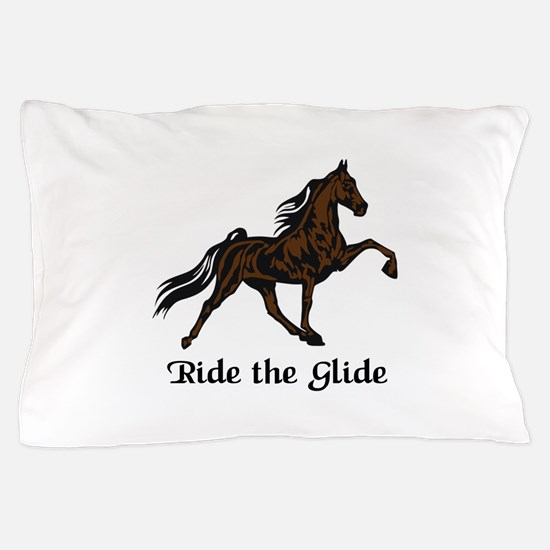 Ride The Glide Pillow Case
