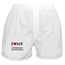 I love my Australian Cattle Dogs Boxer Shorts