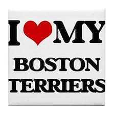 I love my Boston Terriers Tile Coaster