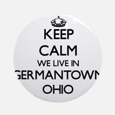Keep calm we live in Germantown O Ornament (Round)