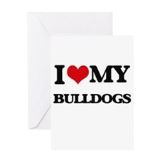 I love my Bulldogs Greeting Cards