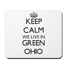 Keep calm we live in Green Ohio Mousepad