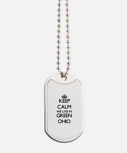 Keep calm we live in Green Ohio Dog Tags