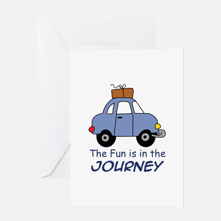 Fun Is In The Journey Greeting Cards