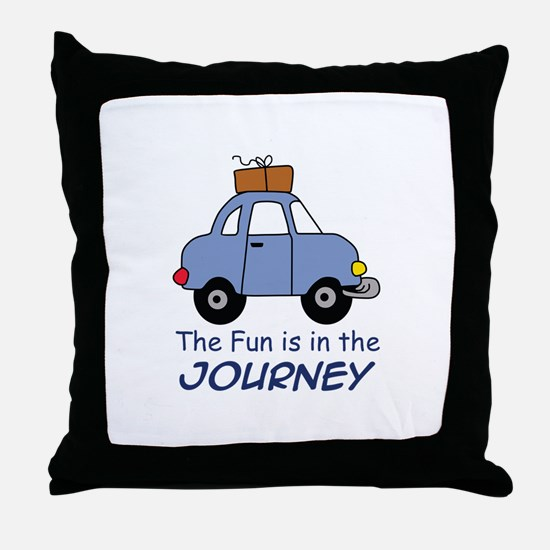 Fun Is In The Journey Throw Pillow