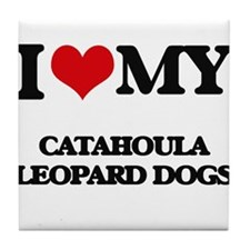 I love my Catahoula Leopard Dogs Tile Coaster