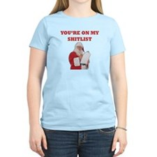You're On My Shitlist T-Shirt