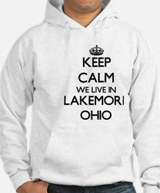 Keep calm we live in Lakemore Oh Hoodie