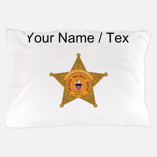 Deputy Sheriff Badge (Custom) Pillow Case