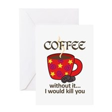 WITHOUT COFFEE Greeting Cards