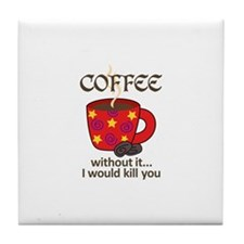 WITHOUT COFFEE Tile Coaster