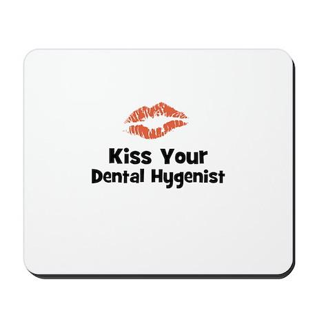 Kiss Your Dental Hygenist Mousepad