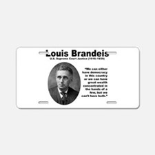 Brandeis Inequality Aluminum License Plate