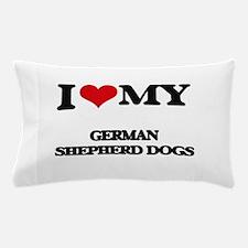 I love my German Shepherd Dogs Pillow Case