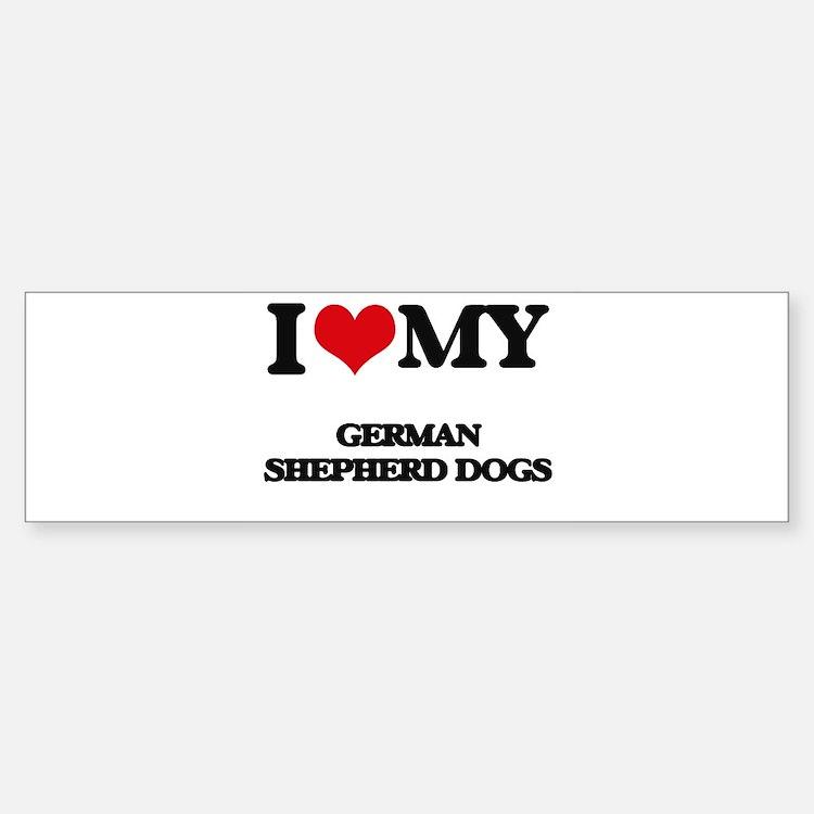 I love my German Shepherd Dogs Bumper Bumper Bumper Sticker