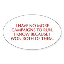 I have no more campaigns to run I know because I w