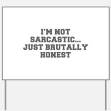 I M NOT SARCASTIC JUST BRUTALLY HONEST-Fre gray Ya