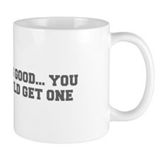 LIFE S GOOD YOU SHOULD GET ONE-Fre gray Mugs