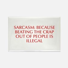 Sarcasm Because beating the crap out of people is