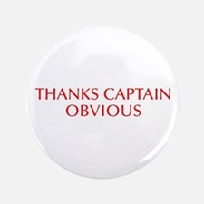 """Thanks Captain Obvious-Opt red 3.5"""" Button"""