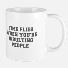 TIME FLIES WHEN YOU RE INSULTING PEOPLE-Fre gray M