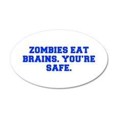Zombies eat brains You re safe-Fre blue Wall Decal
