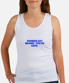Zombies eat brains You re safe-Fre blue Tank Top