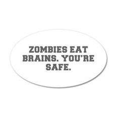 ZOMBIES EAT BRAINS YOU RE SAFE-Fre gray Wall Decal