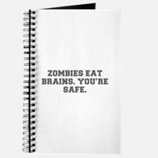 ZOMBIES EAT BRAINS YOU RE SAFE-Fre gray Journal