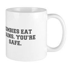 ZOMBIES EAT BRAINS YOU RE SAFE-Fre gray Mugs