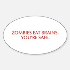 Zombies eat brains You re safe-Opt red Decal