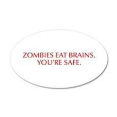 Zombies eat brains You re safe-Opt red Wall Decal