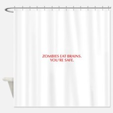 Zombies eat brains You re safe-Opt red Shower Curt
