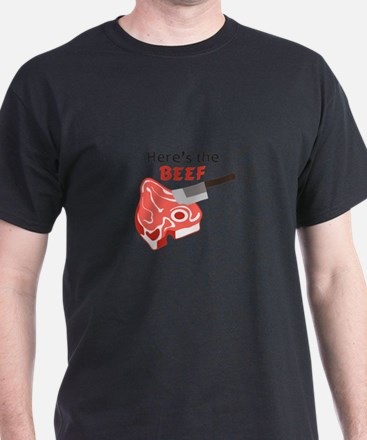HERES THE BEEF T-Shirt