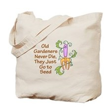 GARDENERS NEVER DIE Tote Bag
