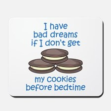 COOKIES BEFORE BEDTIME Mousepad
