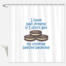 COOKIES BEFORE BEDTIME Shower Curtain