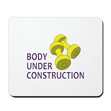 BODY UNDER CONSTRUCTION Mousepad