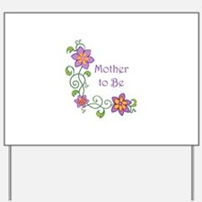 MOTHER TO BE Yard Sign
