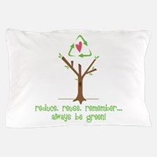 Always Be Green Pillow Case