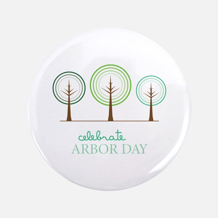 "Celebrate Arbor Day 3.5"" Button"