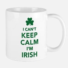 I can't keep calm I'm irish Small Small Mug