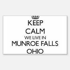 Keep calm we live in Munroe Falls Ohio Decal