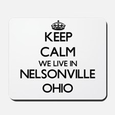 Keep calm we live in Nelsonville Ohio Mousepad
