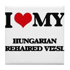 I love my Hungarian Wirehaired Vizsla Tile Coaster