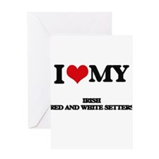 I love my Irish Red And White Sette Greeting Cards