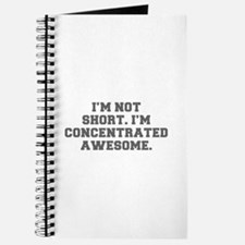I M NOT SHORT I M CONCENTRATED AWESOME-Fre gray Jo