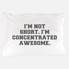 I M NOT SHORT I M CONCENTRATED AWESOME-Fre gray Pi