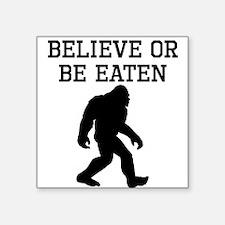 Believe Or Be Eaten Sticker